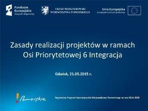 Zasady realizacji projektw w ramach Osi Priorytetowej 6