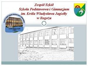 Zesp Szkoa Podstawowa i Gimnazjum im Krla Wadysawa