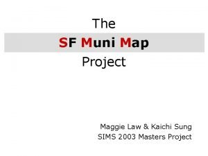The SF Muni Map Project Maggie Law Kaichi