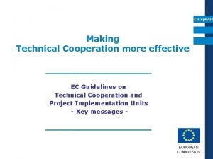 Europe Aid Making Technical Cooperation more effective EC