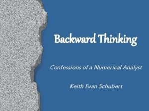Backward Thinking Confessions of a Numerical Analyst Keith