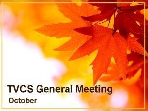 TVCS General Meeting October Board of Directors President