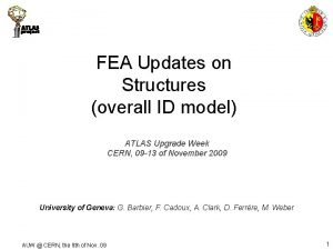 FEA Updates on Structures overall ID model ATLAS