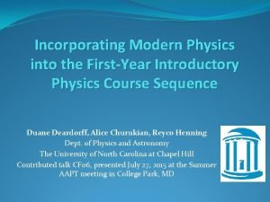 Incorporating Modern Physics into the FirstYear Introductory Physics