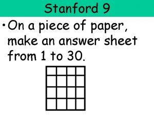 Stanford 9 On a piece of paper make