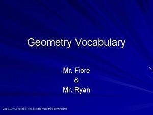 Geometry Vocabulary Mr Fiore Mr Ryan Visit www