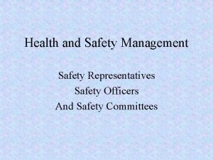 Health and Safety Management Safety Representatives Safety Officers