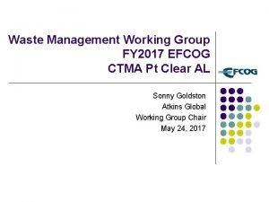 Waste Management Working Group FY 2017 EFCOG CTMA
