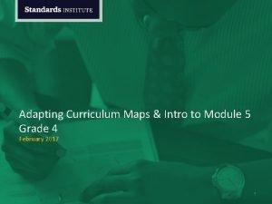 Adapting Curriculum Maps Intro to Module 5 Grade