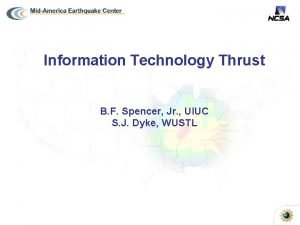 Information Technology Thrust B F Spencer Jr UIUC
