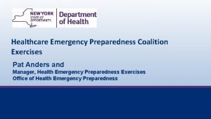 Healthcare Emergency Preparedness Coalition Exercises Pat Anders and