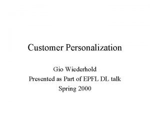 Customer Personalization Gio Wiederhold Presented as Part of