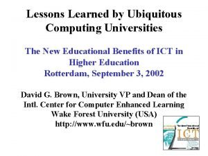 Lessons Learned by Ubiquitous Computing Universities The New
