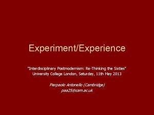 ExperimentExperience Interdisciplinary Postmodernism ReThinking the Sixties University College