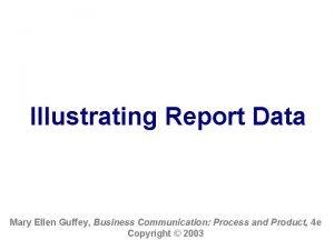 Illustrating Report Data Mary Ellen Guffey Business Communication