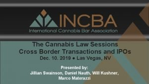 The Cannabis Law Sessions Cross Border Transactions and