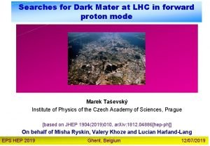 Searches for Dark Mater at LHC in forward