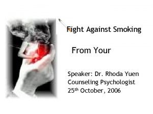 Fight Against Smoking From Your Speaker Dr Rhoda
