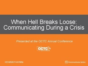 When Hell Breaks Loose Communicating During a Crisis