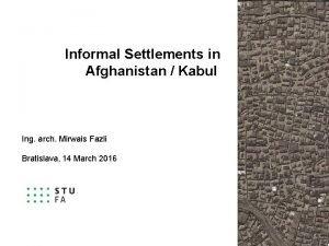 Informal Settlements in Afghanistan Kabul Ing arch Mirwais