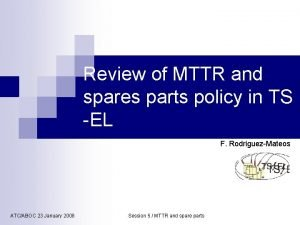 Review of MTTR and spares parts policy in