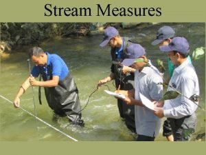 Stream Measures Engineering view of a stream 1