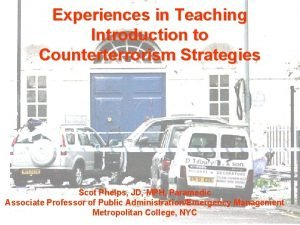 Experiences in Teaching Introduction to Counterterrorism Strategies Scot