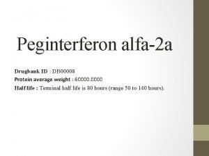 Peginterferon alfa 2 a Drugbank ID DB 00008