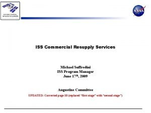 ISS Commercial Resupply Services Michael Suffredini ISS Program
