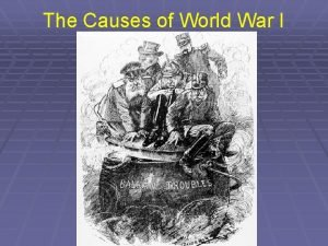 The Causes of World War I Longterm Causes