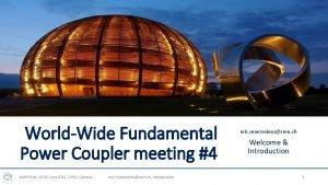 WorldWide Fundamental Power Coupler meeting 4 WWFPC4 05