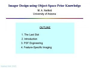 Imager Design using ObjectSpace Prior Knowledge M A