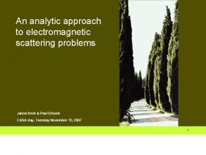 An analytic approach to electromagnetic scattering problems Janne