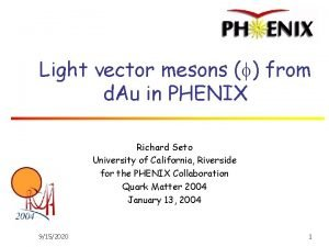 Light vector mesons from d Au in PHENIX