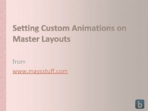 Setting Custom Animations on Master Layouts from www