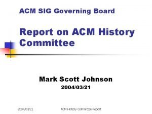 ACM SIG Governing Board Report on ACM History