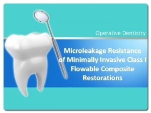 Operative Dentistry Microleakage Resistance of Minimally Invasive Class