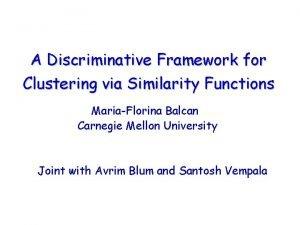 A Discriminative Framework for Clustering via Similarity Functions