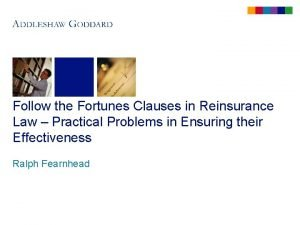 Follow the Fortunes Clauses in Reinsurance Law Practical