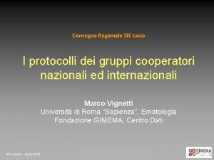 Convegno Regionale SIE Lazio I protocolli dei gruppi