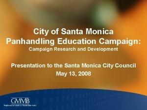 City of Santa Monica Panhandling Education Campaign Campaign
