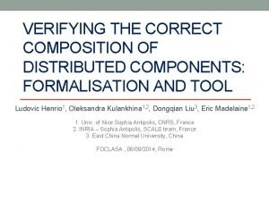 VERIFYING THE CORRECT COMPOSITION OF DISTRIBUTED COMPONENTS FORMALISATION