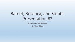 Barnet Bellanca and Stubbs Presentation 2 Chapters 7