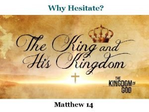 Why Hesitate Matthew 14 Matthew 14 33 Truly