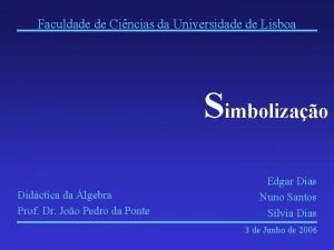 Faculdade de Cincias da Universidade de Lisboa Simbolizao