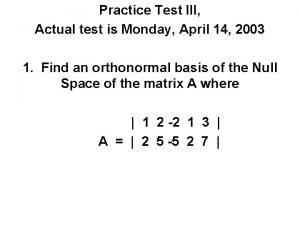 Practice Test III Actual test is Monday April