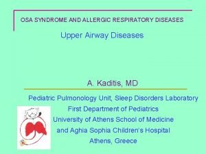 OSA SYNDROME AND ALLERGIC RESPIRATORY DISEASES Upper Airway