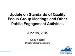 Update on Standards of Quality Focus Group Meetings