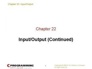 Chapter 22 InputOutput Chapter 22 InputOutput Continued 1