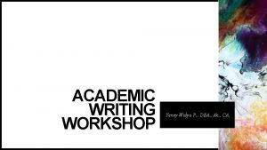 ACADEMIC WRITING WORKSHOP Yeney Widya P DBA Ak